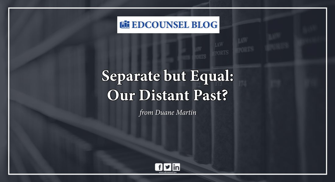 Separate but Equal: Our Distant Past? Blog Post